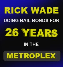 Rick Wade Doing Bailbonds for 26 Years in The Mextroplex